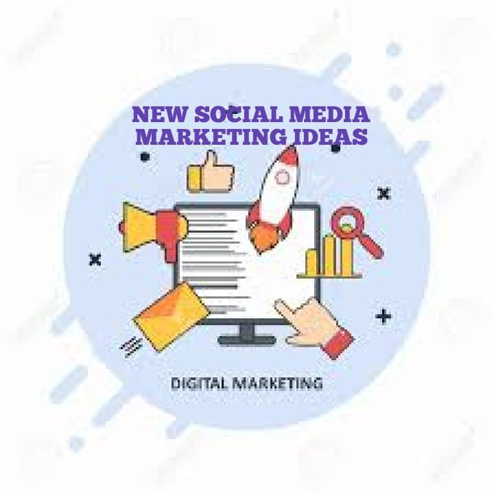 New social media marketing ideas