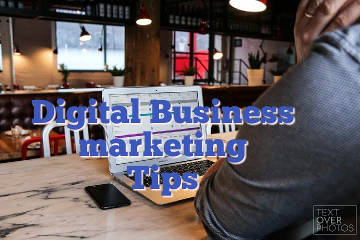 DIGITAL BUSINESS MARKETING TIPS
