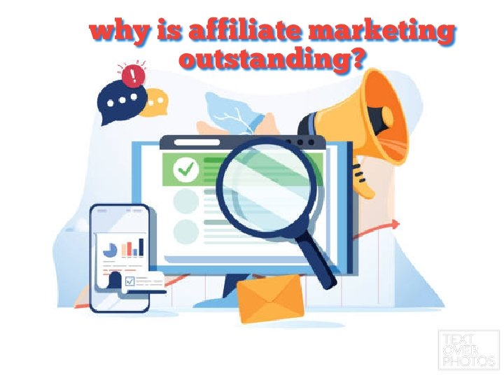 Affiliate marketing is outstanding