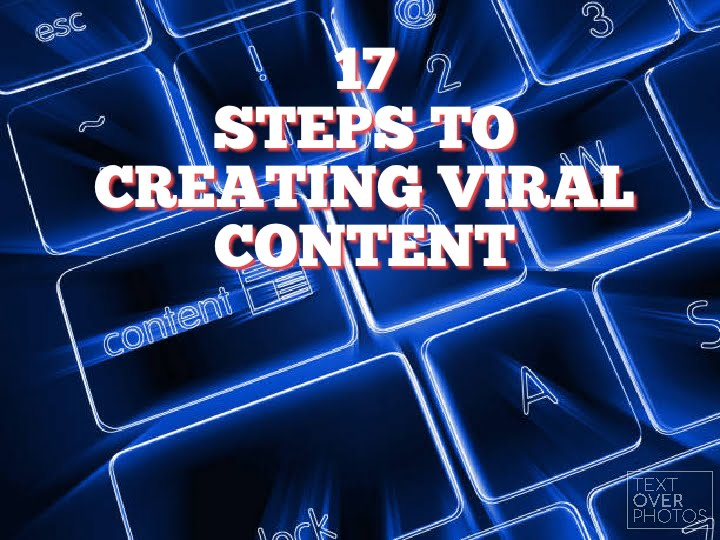 Steps to creating Viral content