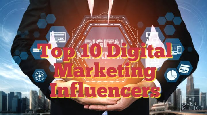 Top 10 digital marketing influencers in 2020