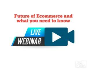 Webinar in Ecommerce future